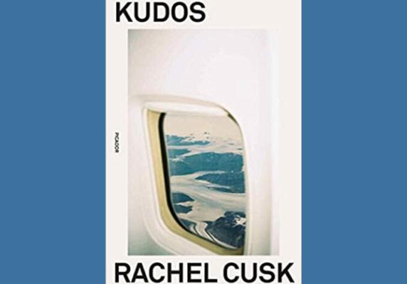 Kudos: A Novel, by Rachel Cusk