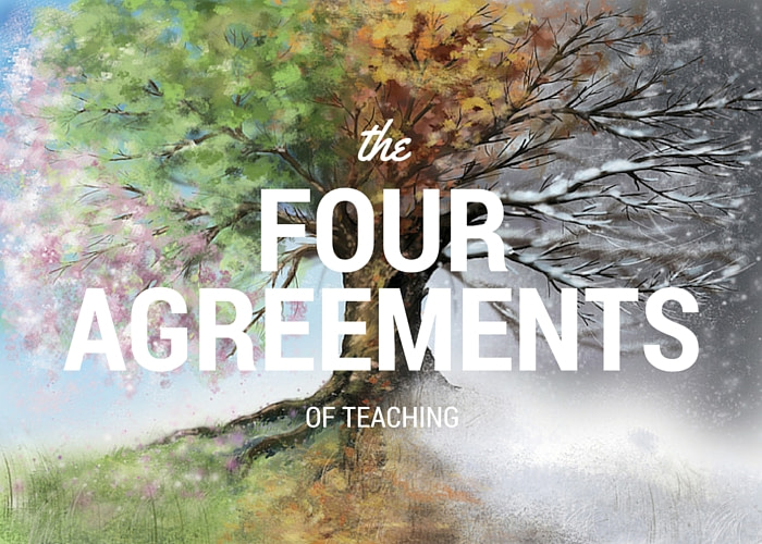 the four agreements of teaching