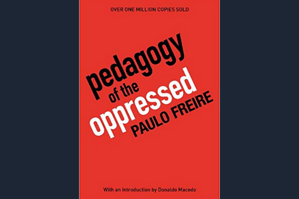 Pedagogy of the Oppressed* by Paulo Freire