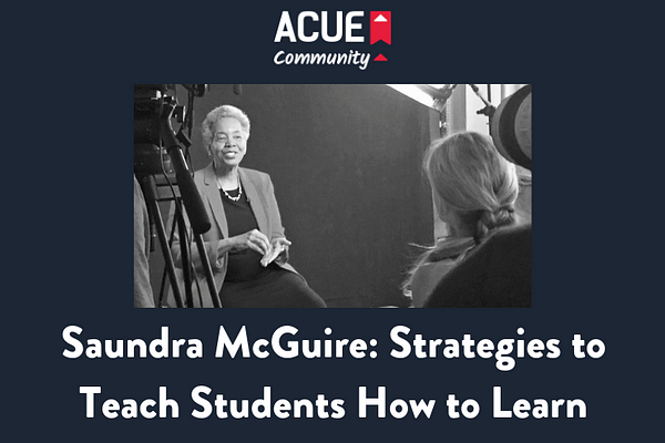 Saundra McGuire: Strategies to Teach Students How to Learn