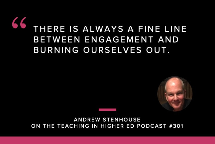There is always a fine line between engagement and burning ourselves out.