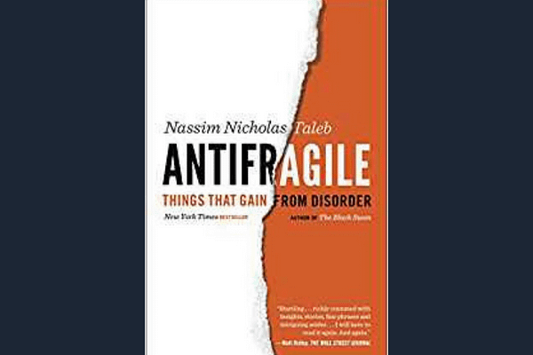 Antifragile: Things That Gain from Disorder (Incerto)* by Nassim Nicholas Taleb