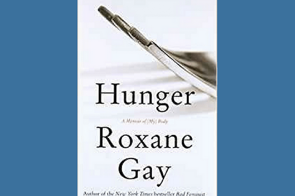 Hunger: A Memoir of (My) Body* by Roxane Gay