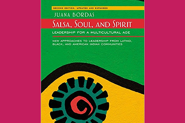 Salsa, Soul, & Spirit: Leadership for a Multicultural Age by Juana Bordas