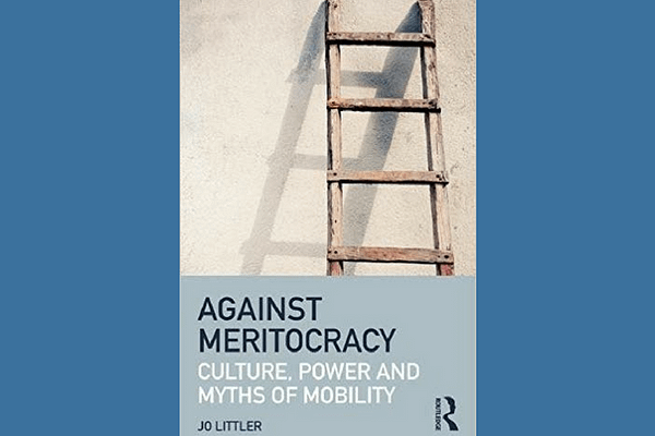 Against Meritocracy by Jo Littler *