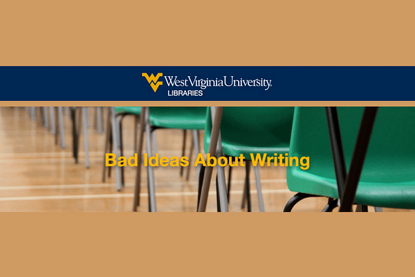 Bad Ideas About Writing from West Virginia University Libraries