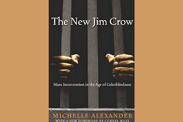 The New Jim Crow* by Michelle Alexander