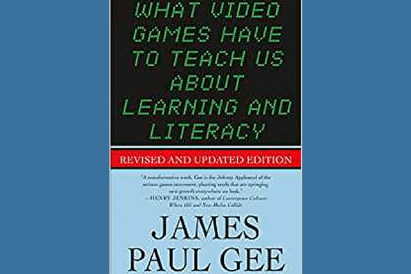 What Video Games Have to Teach Us About Learning and Literacy by James Paul Gee