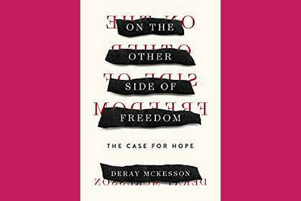 On the Other Side of Freedom: A Case for Hope, by DeRay Mckesson