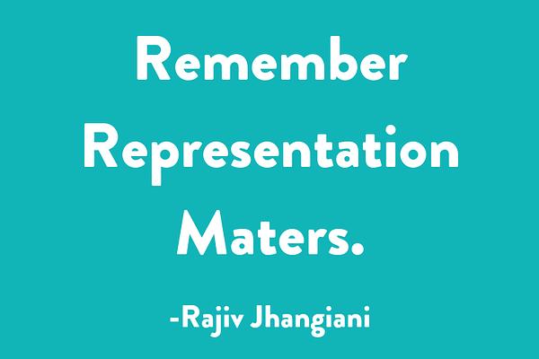 Remember Representation matters