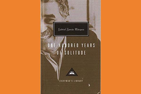 100 Years of Solitude, by Gabriel Garcia Marquez