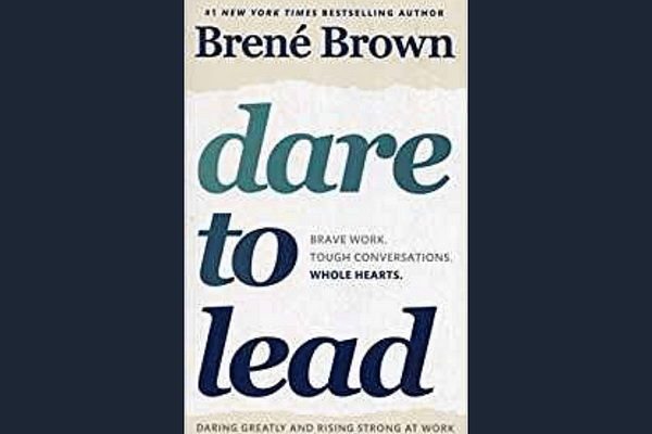 Dare to Lead, by Brene Brown