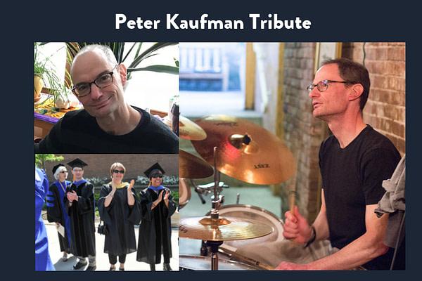 Peter Kaufman Tribute