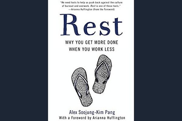 Rest: Why You Get More Done When You Work Less, by Alex Soojung-Kim Pang