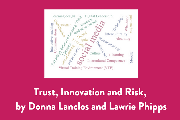 Trust, Innovation and Risk, by Donna Lanclos and Lawrie Phipps