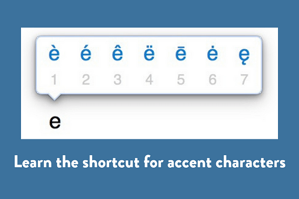 Learn the shortcut for accent characters