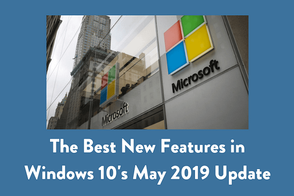 The Best New Features in Windows 10's May 2019 Update