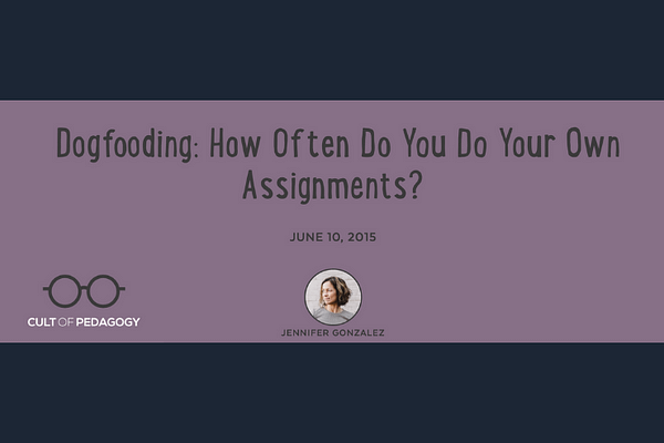 Dogfooding: How Often Do You Do Your Own Assignments?