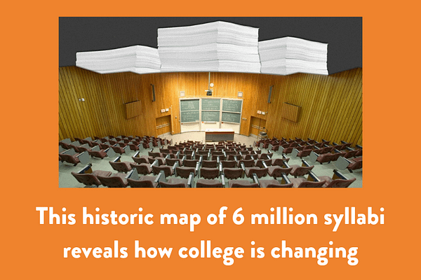 This historic map of 6 million syllabi reveals how college is changing