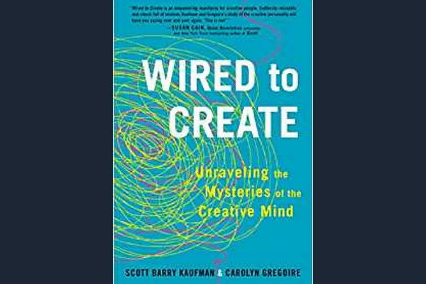 Wired to Create: Unraveling the Mysteries of the Creative Mind* by Scott Barry Kaufman