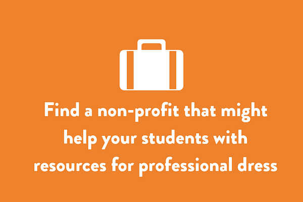 Find a non-profit that might help your students with resources for professional dress