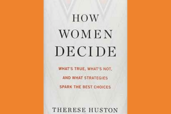 How Women Decide* by Therese Huston