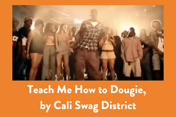Teach Me How to Dougie, by Cali Swag District