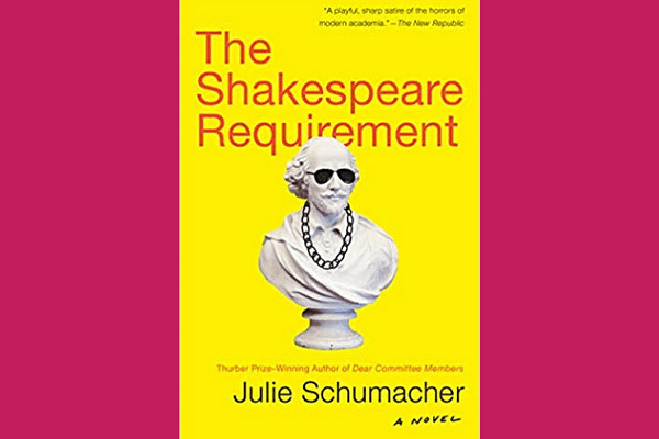 The Shakespeare Requirement, by Julie Schumacher
