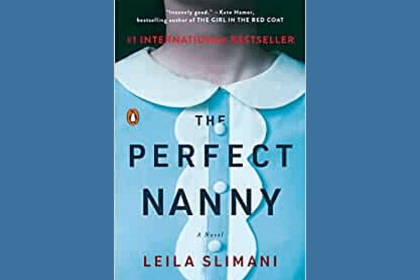 The Perfect Nanny: A Novel, by Leila Slimani