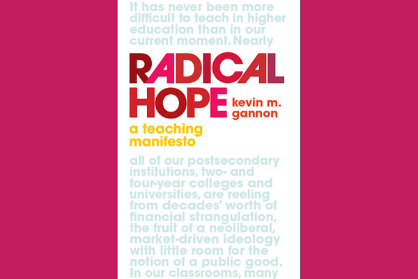 Radical Hope: A Teaching Manifesto, by Kevin Gannon