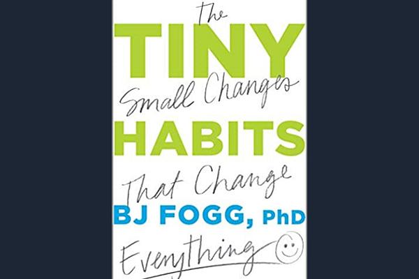 Tiny Habits, by B.J. Fogg