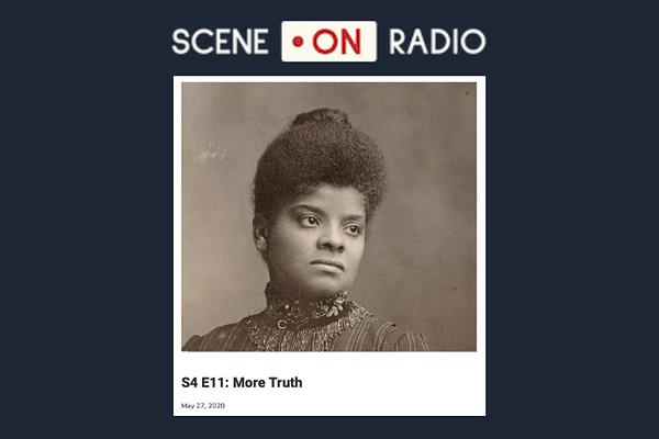 Scene on Radio Episode: More Truth