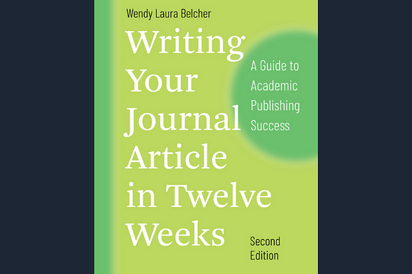 Writing Your Journal Article in 12 Weeks, Wendy Belcher