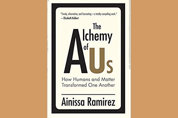 The Alchemy of Us, by Ainissa Ramirez