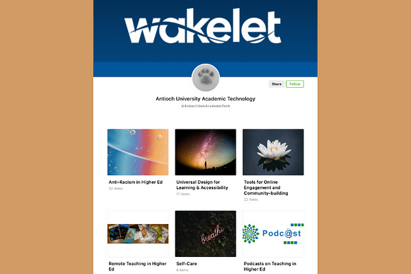 Antioch University Academic Technology's Wakelet