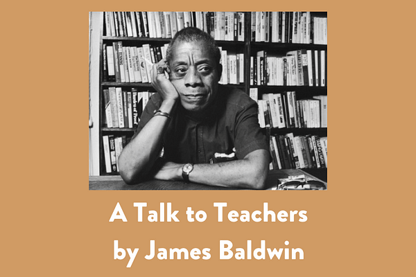 A Talk to Teachers, by James Baldwin