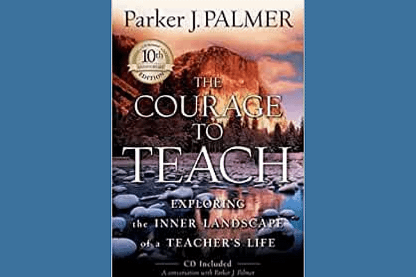 The Courage to Teach, Parker Palmer
