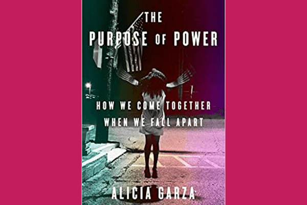 The Purpose of Power, Alicia Garza