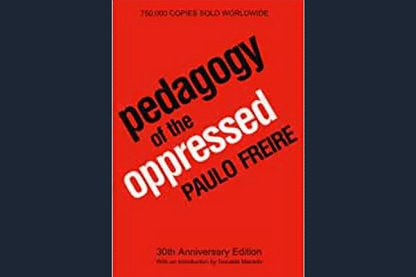 Pedagogy of the Oppressed, Paulo Freire