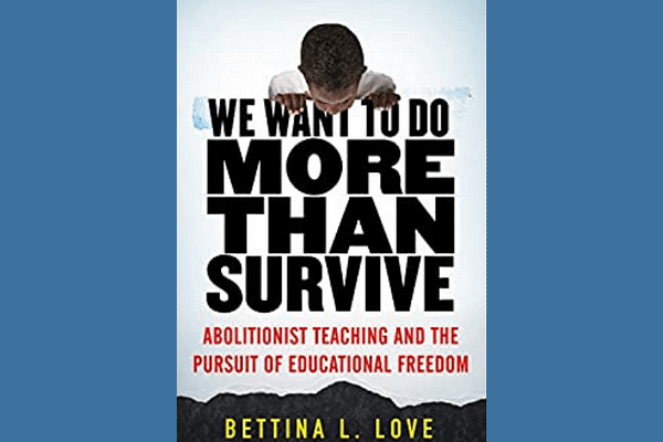 We Want to Do More Than Survive, by Bettina Love