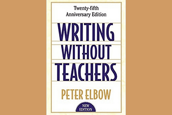 Writing Without Teachers, by Peter Elbow