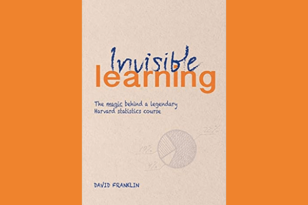 Invisible Learning, by David Franklin