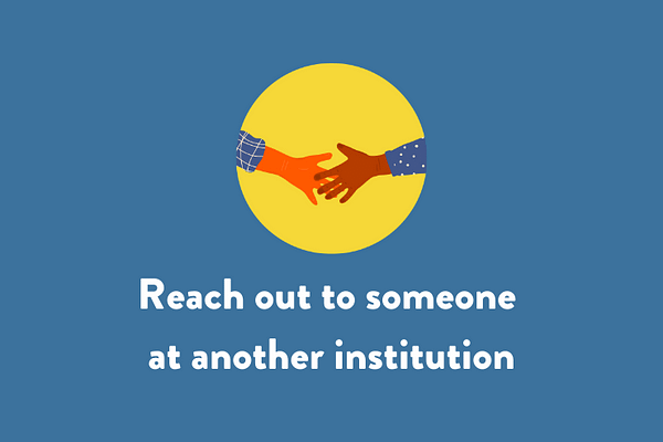 Reach out to someone at another institution