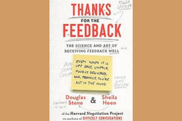 Thanks for the Feedback, Douglas Stone and Shelia Heen