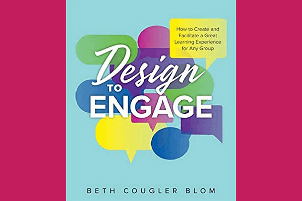 Design to Engage, by Beth Cougler Blom