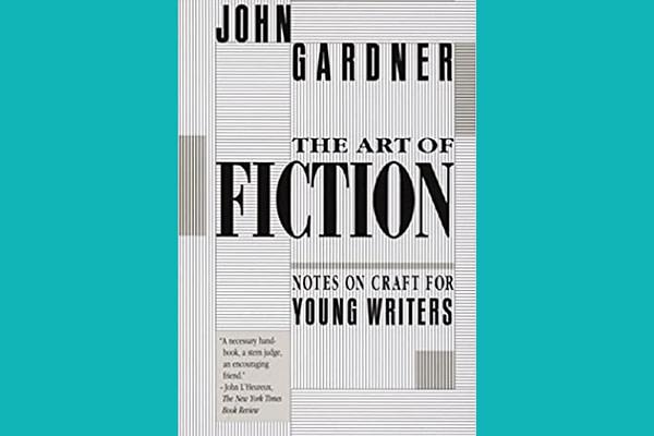 The Art of Fiction, John Gardner