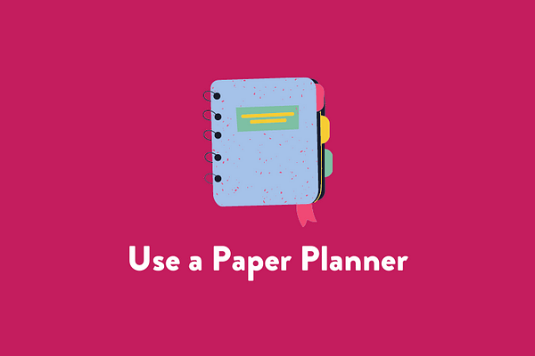 Use a paper planner