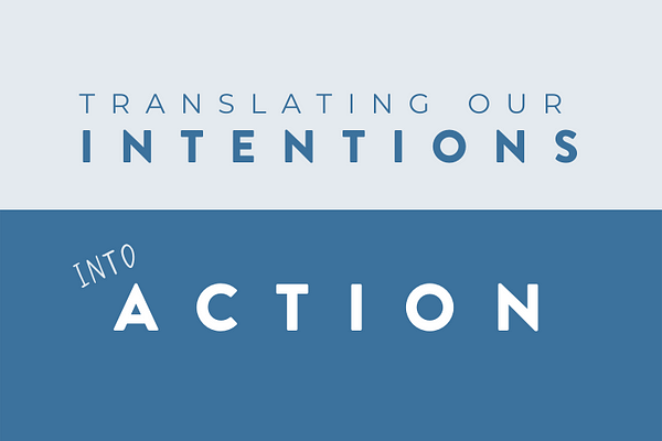 Translating intentions into action