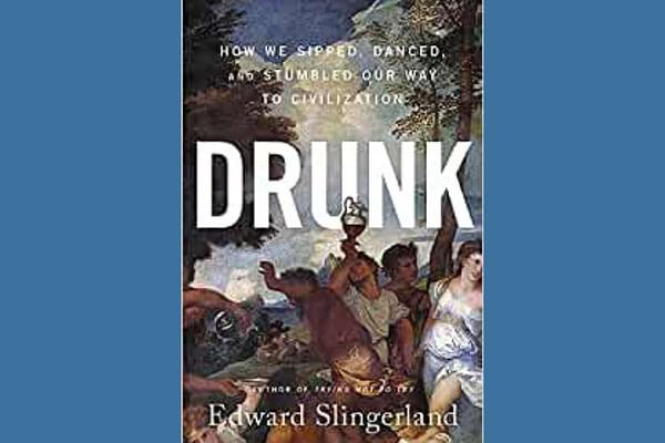 Drunk, by Edward Slingerland