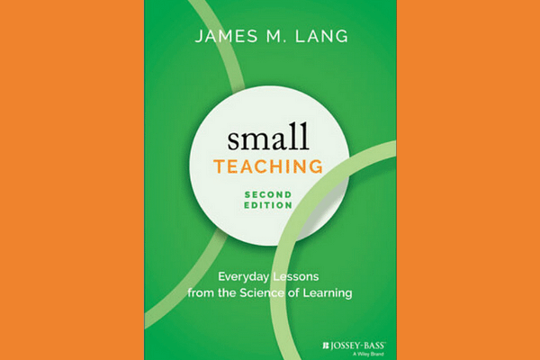 Small Teaching 2nd Edition, by James Lang